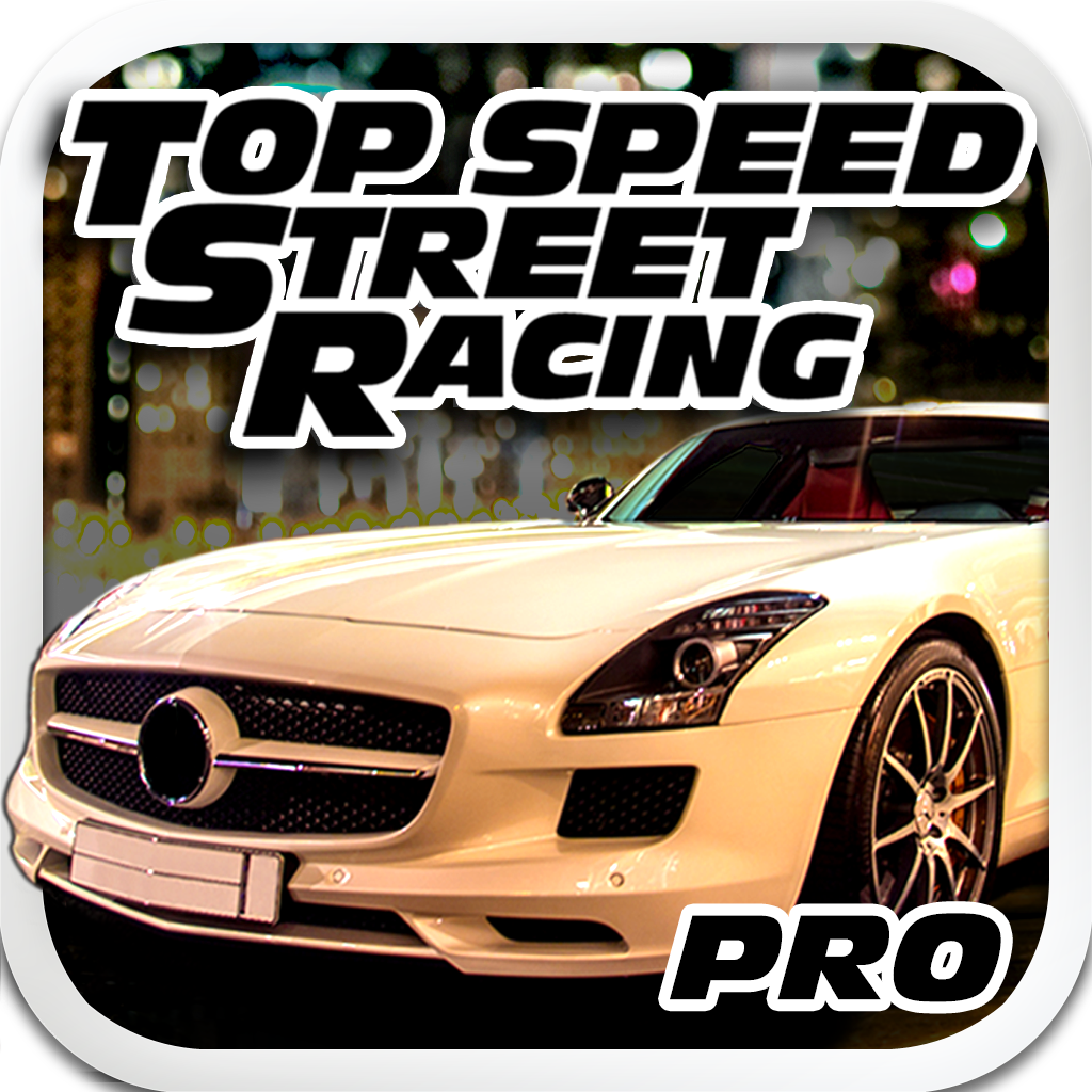A Top Speed Street Racing - The Driving Game HD Pro